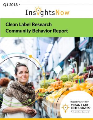 """InsightsNow Releases """"Clean Label Enthusiasts"""" Syndicated Report Examining Free-From Movement"""