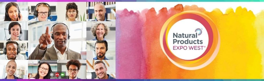 May 24-27:  Natural Products Expo West  (Virtual)